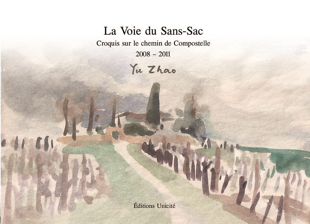 Couverture La voie du Sans-Sac, croquis sur le chemin de compostelle Yu Zhao édition Unicité 2018 Paris